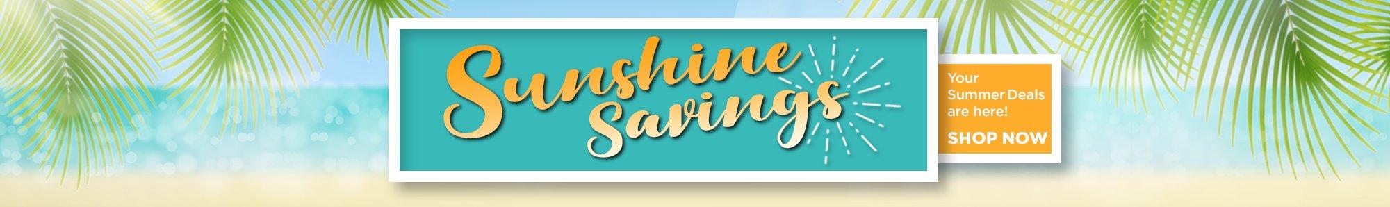 We've got your Sunshine Savings - get great deals all month long! Shop now!